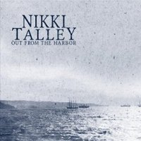 Out from the Harbor - Nikki Talley (US release: 06 JUN 2015)