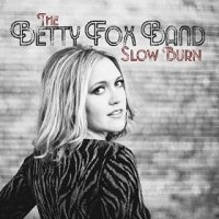Slow Burn - The Betty Fox Band (US release: 25 JUN 2015)