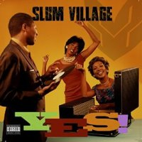 YES! - Slum Village (US release: 16 JUN 2015)