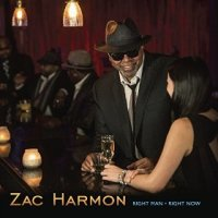 Right Man, Right Now - Zac Harmon (US release: 28 AUG 2015)