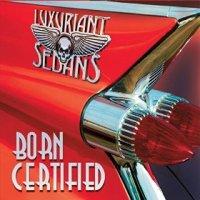 Born Certified - Luxuriant Sedans (US release: 08 SEP 2015)