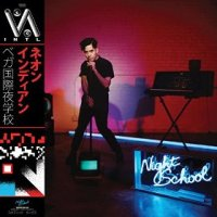 Vega Intl. Night School - Neon Indian (US release: 16 OCT 2015)