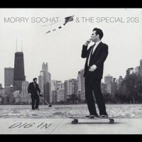 Dig In - Morry Sochat & the Special 20's (US release: 24 NOV 2015)