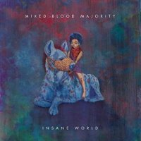 Insane World - Mixed Blood Majority (US release: 04 DEC 2015)