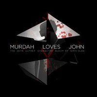 Murdah Loves John: The John Luther Character Album - Idris Elba (US release: 01 JAN 2016)