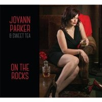 On the Rocks - Joyann Parker & Sweet Tea (US release: 13 DEC 2015)