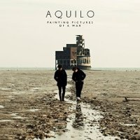 Painting Pictures of a War - Aquilo (US release: 04 DEC 2015)