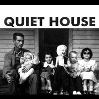 Quiet House - Quiet House (US release: 02 NOV 2015)