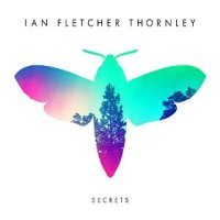 Secrets - Ian Fletcher Thornley (US release: 30 OCT 2015)
