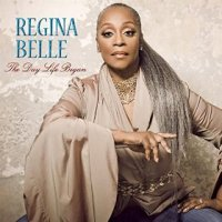 The Day Life Began - Regina Belle (US release: 22 JAN 2016)