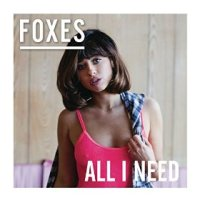 All I Need - Foxes (US release: 05 FEB 2016)