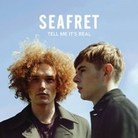 Tell Me it's Real - Seafret (US release: 29 JAN 2016)