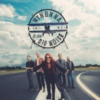 Wynonna & the Big Noise - Wynonna & the Big Noise (US release: 12 FEB 2016)