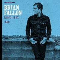 Painkillers - Brian Fallon (US release: 11 MAR 2016)